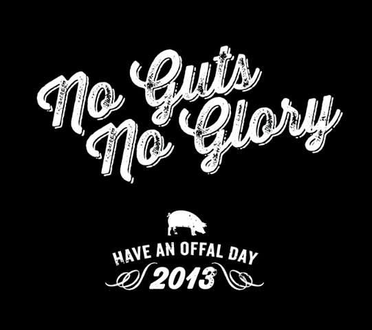 9 Have An Offal Day! No Guts No Glory