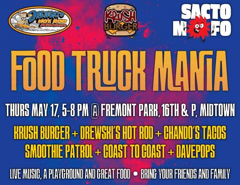 SactoMoFo Food Truck Mania -- Fremont Park Sacramento May17