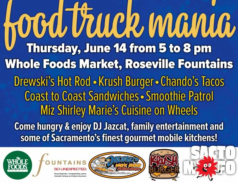 SactoMoFo Food Truck Mania -- Whole Foods Roseville June14