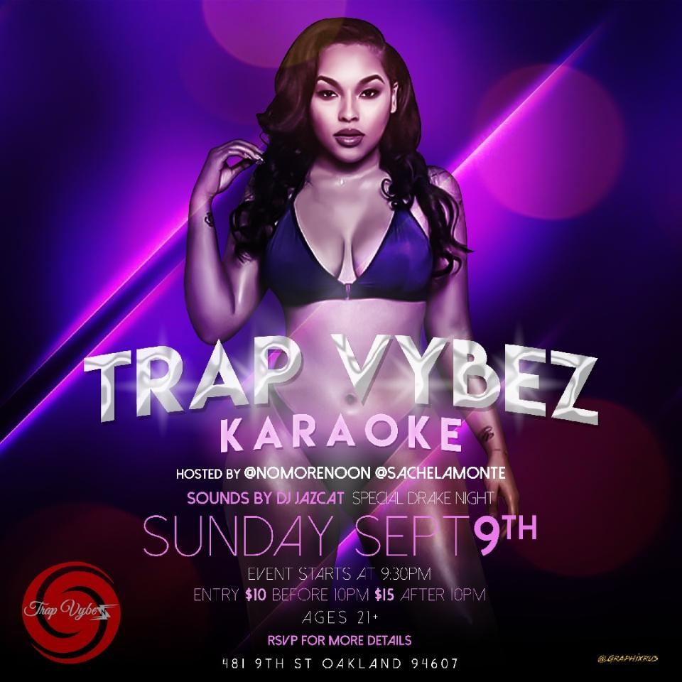 Trap Vybez Drake Night Karaoke @ The Liege Oakland Sept 2018